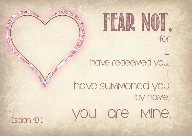 Fear Not! God is with you.