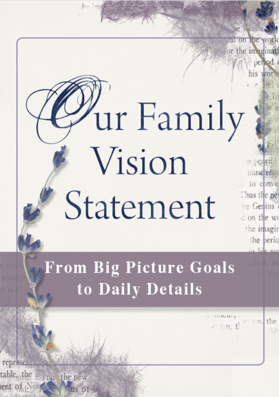 Our Family Vision Statement - setting Homeschool goals