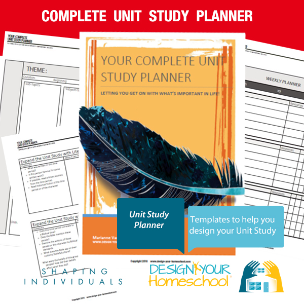Your Complete Unit Study Planner - templates to help you design your Homeschool Unit Study. From www.design-your-homeschool.com